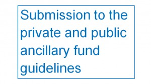 Submission to the private and public ancillary fund guidelines